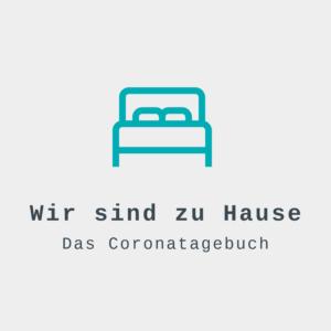 Ausgang Podcast Wir sind zu Hause Das Coronatagebuch